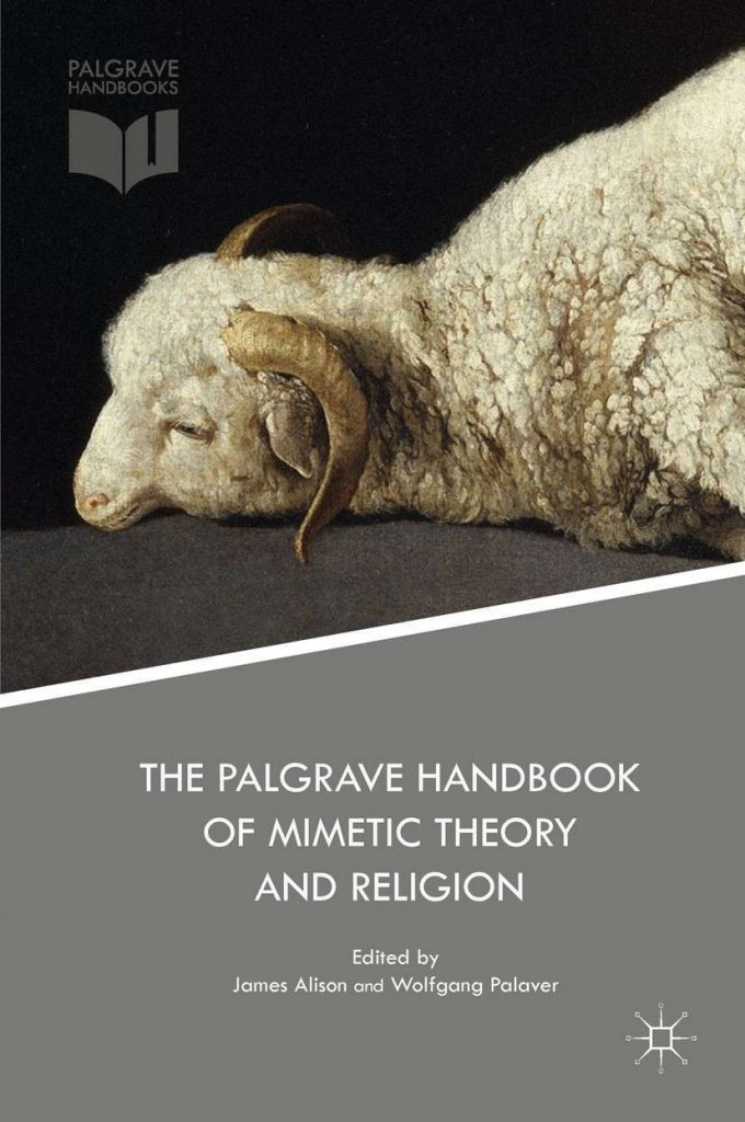 The Palgrave Handbook of Mimetic Theory and Religion